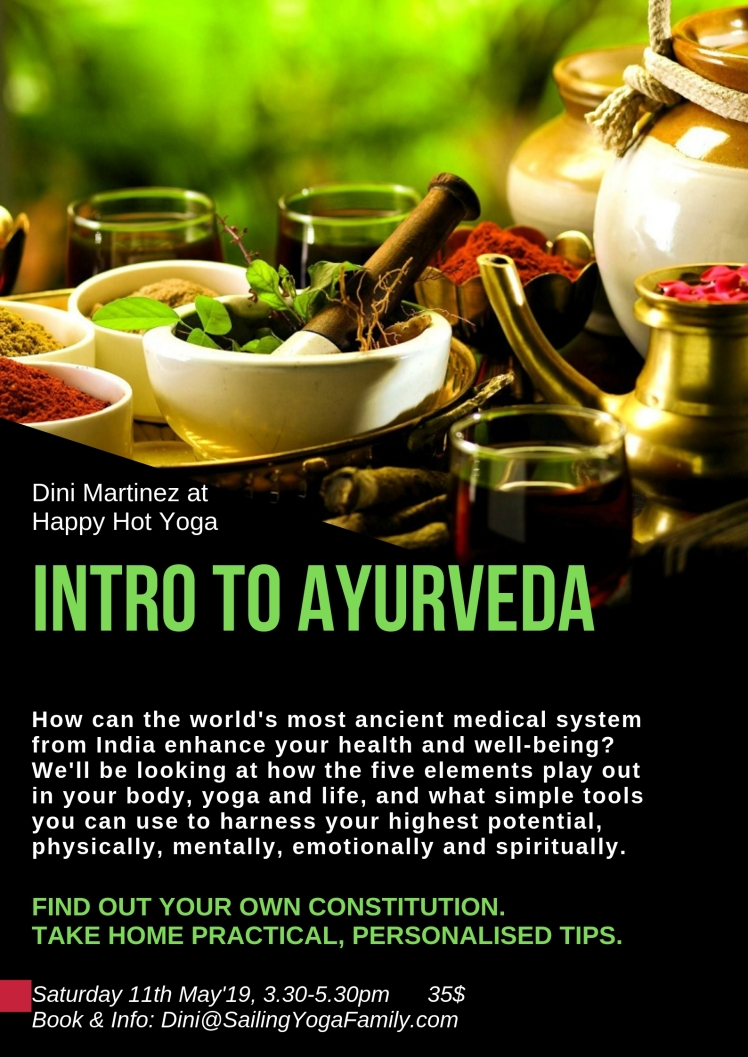 Intro to Ayurveda, Saturday 11th May'19 3.30-5.30pm @ Happy Hot Yoga, Woywoy. Bookings: Dini@SailingYogaFamily.com